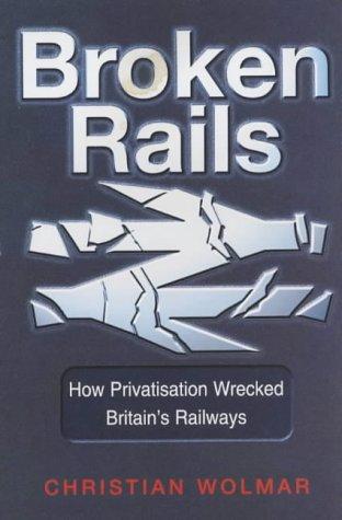 Download Broken rails: how privatisation wrecked Britain's railways pdf