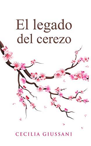 El legado del cerezo  [Giussani, Cecilia] (Tapa Blanda)