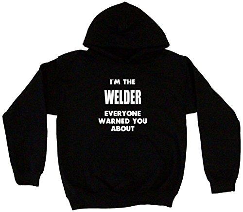 Grand Prix Hooded Sweatshirt - I'm The Welder Everyone Has Warned You About Men's Hoodie Sweat Shirt XXL (2XL), Black