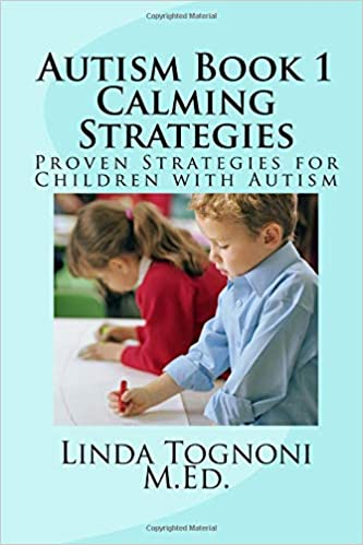 Autism Book 1 Calming Strategies: Proven Strategies for