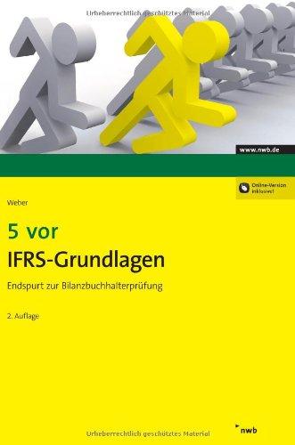 5 vor IFRS-Grundlagen: Endspurt zur Bilanzbuchhalterprüfung