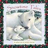 Snowtime Tales: A Collection of Winter Stories