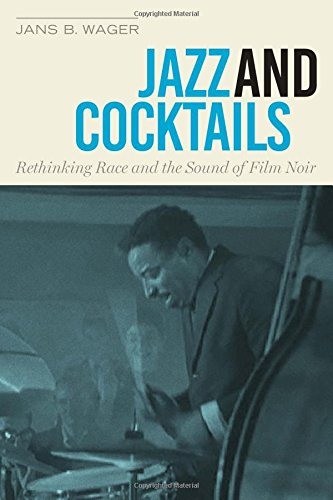 Download Jazz and Cocktails: Rethinking Race and the Sound of Film Noir ebook