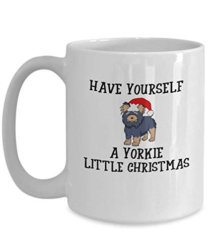 Yorkie Christmas Mug - Novelty Xmas Coffee Cup For Yorkshire Terrier Lovers - Best Holiday Gift Item Idea For Women and Men Teacup Dog Owners - Novelty Pet Quote Statement - Cookie Ceramic Handbag Jar
