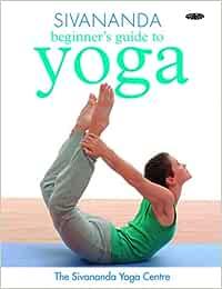 Sivananda Beginners Guide to Yoga Sivananda Yoga Centre ...