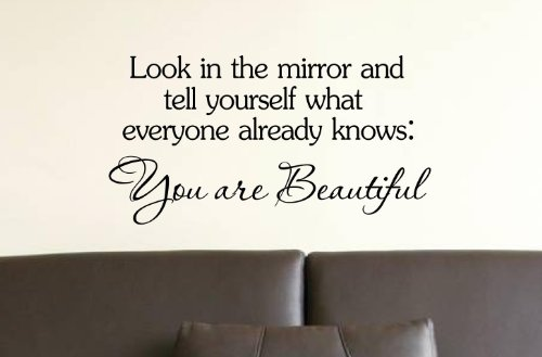 Amazoncom Look In The Mirror And Tell Yourself What Everyone