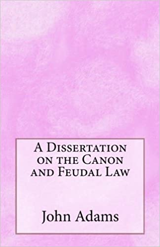 A Dissertation On The Canon And Feudal Law