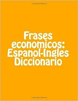 Frases Economicos Espanol Ingles Diccionario Amazones Mr J