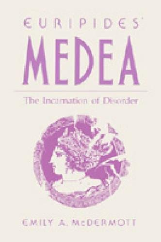 Euripides' Medea: The Incarnation of Disorder