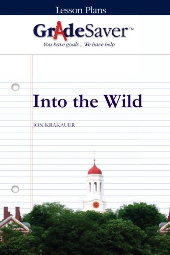 GradeSaver (TM) Lesson Plans: Into the Wild