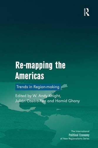 Re-mapping the Americas: Trends in Region-making (The International Political Economy of New Regionalisms Series)