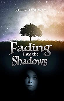 Fading Into the Shadows by [Hashway, Kelly]