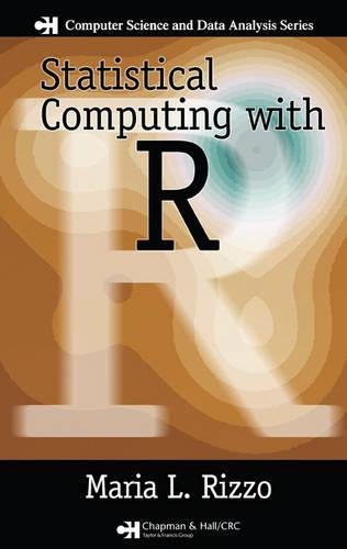 Statistical Computing with R (Chapman & Hall/CRC The R Series) by Maria L Rizzo