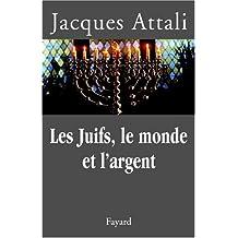 JUIFS LE MONDE ET L'ARGENT (LES)