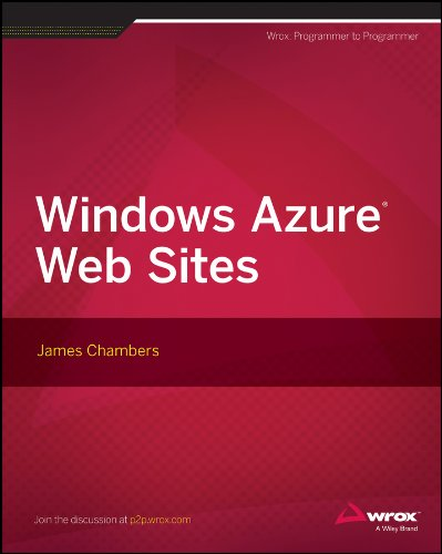 Windows Azure Web Sites by James Chambers, Publisher : Wrox