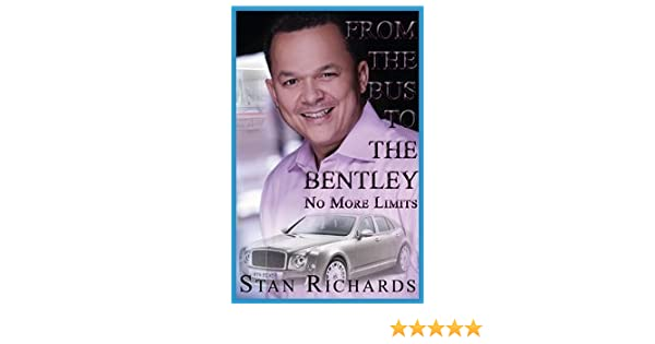 Amazon.com: From The Bus To The Bentley No More Limits: Stan ... on bentley genesis 4.5, bentley phantom price, jaguar prices, audi prices, lamborghini prices, bentley suv, maserati prices, bentley engine, bentley 3 litre, ferrari prices, land rover prices, smart car prices, bentley seat, bmw prices, range rover prices, bentley body kit, bentley spur 2015, aston martin prices, lexus prices, used bicycle prices,
