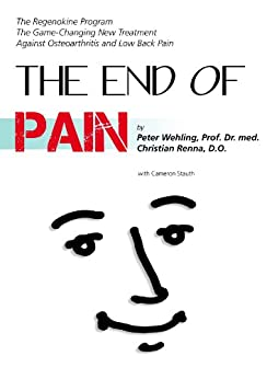The End of Pain- by [ Wehling, Dr. Peter, Renna, Dr. Chris]