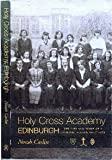 img - for Holy Cross Academy Edinburgh: The Life and Times of a Catholic School 1907-1969 book / textbook / text book