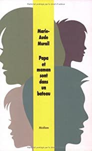 vignette de 'Papa et maman sont dans un bateau (Marie-Aude Murail)'
