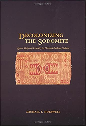 decolonizing-the-sodomite-queer-tropes-of-sexuality-in-colonial-andean-culture