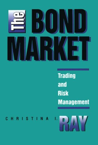 The Bond Market: Trading and Risk Management by Irwin Professional Pub
