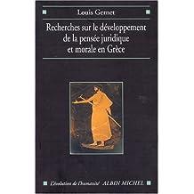Recherches sur le développement de la pensée juridique et morale en Grèce