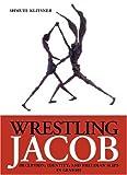 Wrestling Jacob, Shmuel Klitsner, 9657108934