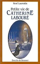 Petite vie de Catherine Labouré : Voyante de la rue du Bac et servante des pauvres