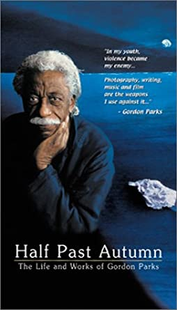 Half Past Autumn: The Life and Works of Gordon Parks USA VHS ...