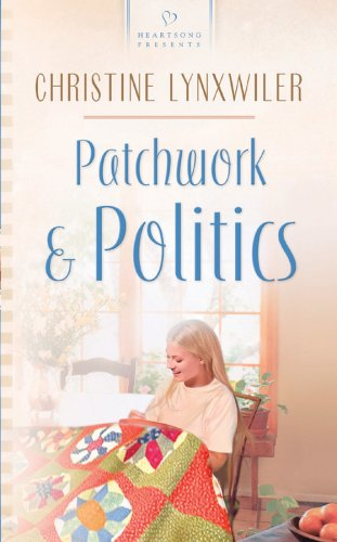 Download Patchwork & Politics: The McFadden Brothers Series #2 (Heartsong Presents #549) pdf