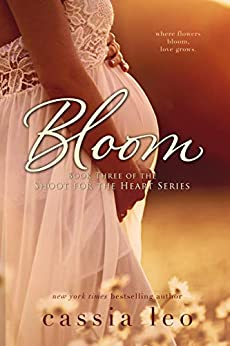 Bloom (Shoot for the Heart Series Book 3) by [Leo, Cassia]
