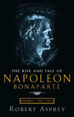 The Rise And Fall Of Napoleon Vol 2: The Fall (v. 2)