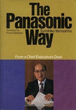 The Panasonic Way: From a Chief Executive's Desk (English and Japanese Edition)