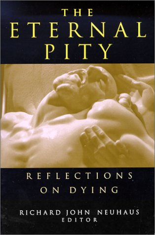 Eternal Pity: Reflections on Dying (Ethics of everyday life)
