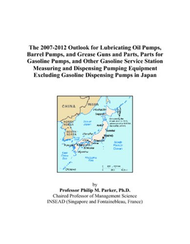 The 2007-2012 Outlook for Lubricating Oil Pumps, Barrel Pumps, and Grease Guns and Parts, Parts for Gasoline Pumps, and Other Gasoline Service Station ... Excluding Gasoline Dispensing Pumps in Japan