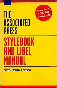 Associated press stylebook and libel manual: sixth trade edition.