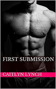 First Submission (Ranger Heat Book 1) by [Lynch, Caitlyn]