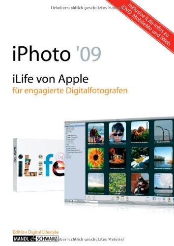 iPhoto 09: iLife von Apple für engagierte Digitalfotografen - mit Infos zu iDVD, MobileMe und iWeb