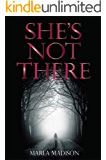She's Not There (TJ Peacock & Lisa Rayburn Mysteries Book 1)