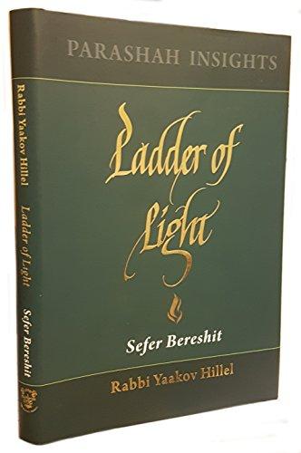 Ladder of Light: Parashah Insights on Sefer Bereshit