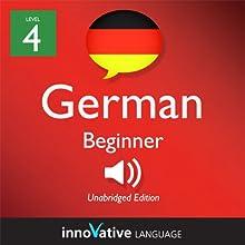 Learn German - Level 4: Beginner German, Volume 1: Lessons 1-25: Beginner German #3 Audiobook by  Innovative Language Learning Narrated by  GermanPod101.com