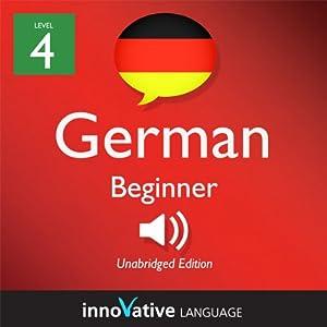 Learn German - Level 4: Beginner German, Volume 1: Lessons 1-25 Audiobook