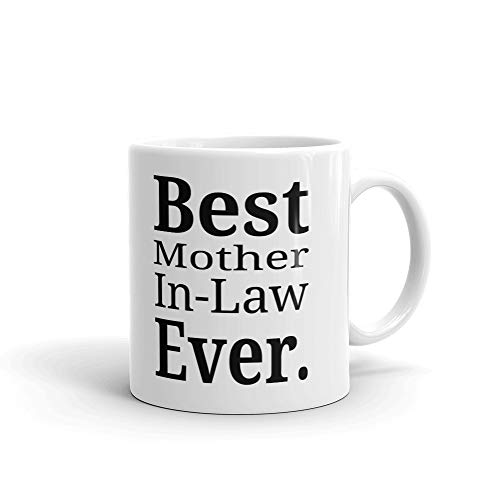 Best Mother In-Law Ever Mothers Day Coffee Tea Ceramic Mug Office Work Cup Gift 15 oz (Best Mother In Law Award)