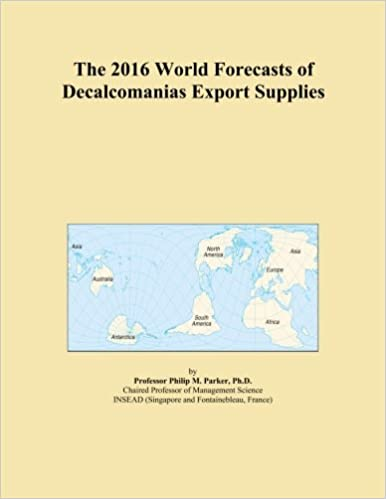 The 2016 World Forecasts of Decalcomanias Export Supplies