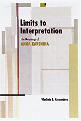 Limits to Interpretation: The Meanings of Anna Karenina