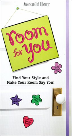 Room for You: Find Your Style and Make Your Room Say You! (American Girl Library) pdf