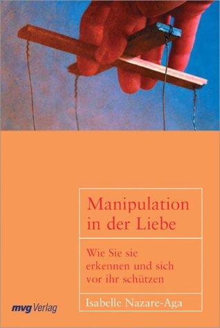 Manipulation in der Liebe. Wie Sie sie erkennen und sich vor ihr schützen