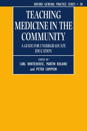 Teaching Medicine in the Community: A Guide for Undergraduate Education by Oxford University Press