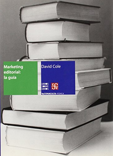 Marketing editorial: la guia (Libro Sobre Libro) (Spanish Edition) [Cole David] (Tapa Blanda)