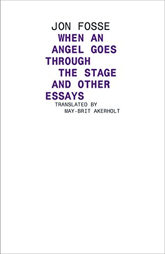 When An Angel Goes Through The Stage And Other Essays: Angel Walks Through The Stage And Other Essays (Norwegian Literature)